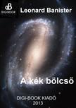 Leonard Banister - A kék bölcső [eKönyv: epub, mobi]<!--span style='font-size:10px;'>(G)</span-->