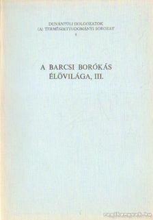Dr. Uherkovich Ákos (fel. szerk.) - A barcsi borókás élővilága III. [antikvár]