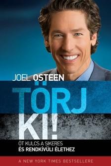 Joel Osteen - Törj ki! - Öt kulcs a sikeres és rendkívüli élethez [eKönyv: epub, mobi]