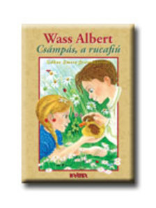 Wass Albert - Csámpás, a rucafiú