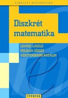 Pelikán József - Vesztergombi Katalin Lovász László - - Diszkrét matematika [eKönyv: pdf]