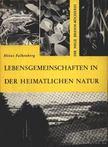 Falkenberg, Heinz - Lebensgemeinschaften in der Heimatlichen Natur [antikvár]