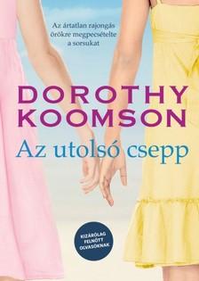 Dorothy Koomson - Az utolsó csepp - Kizárólag felnőtt olvasóknak! [eKönyv: epub, mobi]