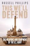 Phillips Russell - This We'll Defend [eKönyv: epub, mobi]