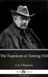Delphi Classics G. K. Chesterton, - The Napoleon of Notting Hill by G. K. Chesterton (Illustrated) [eKönyv: epub, mobi]