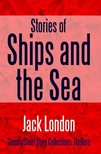Jack London - Stories of Ships and the Sea [eKönyv: epub, mobi]