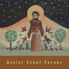 VARGA MÁTYÁS - SCHMAL RÓZA - Assisi Szent Ferenc gyerekkönyv