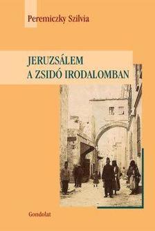 Peremiczky Szilvia - Jeruzsálem a zsidó irodalomban