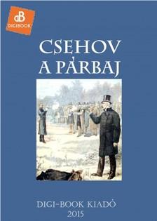 Anton Pavlovics Csehov - A párbaj [eKönyv: epub, mobi]