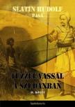 pasa Slatin Rudolf - Tűzzel-vassal a Szudánban II. kötet [eKönyv: epub,  mobi]