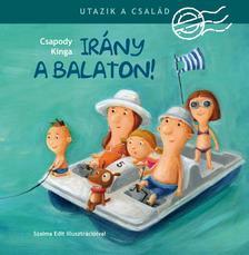 Csapody Kinga - Utazik a család- Irány a Balaton!