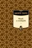 Karinthy Frigyes - Maud, a csodapók