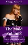 Austin Anna - The Maid Submits [eKönyv: epub, mobi]