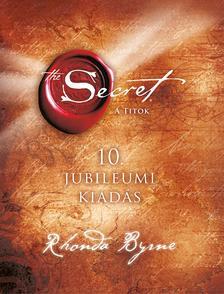 Rhonda Byrne - A Titok 10. jubileumi kiadás