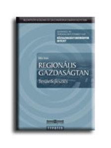 Illés Iván - REGIONÁLIS GAZDASÁGTAN - TERÜLETFEJLESZTÉS