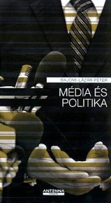 Bajomi- Lázár Péter - Média és Politika