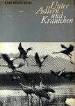Moll, Karl-Heinz - Unter Adlern und Kranichen [antikvár]