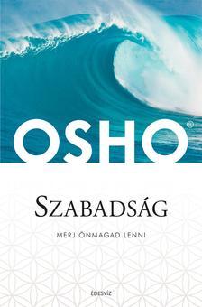 OSHO - Szabadság- Merj önmagad lenni