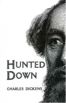 Charles Dickens - Hunted Down [eKönyv: epub, mobi]