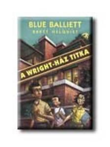Blue Balliett - A Wright-ház titka