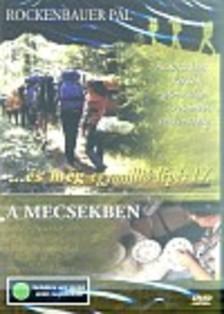 ROCKENBAUER PÁL - ÉS MÉG EGYMILLIÓ LÉPÉS IV.  DVD (A MECSEKBEN)