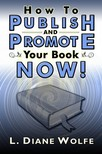 Wolfe L. Diane - How to Publish and Promote Your Book Now [eKönyv: epub,  mobi]