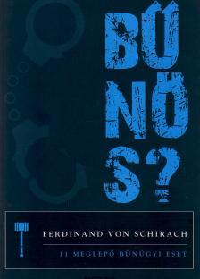 Ferdinand von Schirach - BŰNÖS? - 11 MEGLEPŐ BŰNÜGYI  ESET