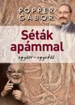 Popper Gábor - SÉTÁK APÁMMAL EGYÜTT-EGYEDÜL<!--span style='font-size:10px;'>(G)</span-->