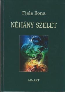 Fiala Ilona - NÉHÁNY SZELET