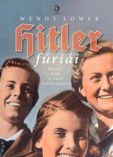 LOWER, WENDY  - Hitler fúriái