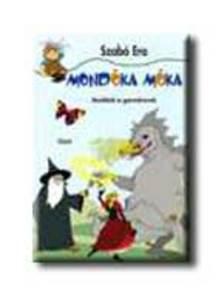 Szabó Era - MONDÓKA MÓKA - MONDÓKÁK ÉS GYERMEKVERSEK