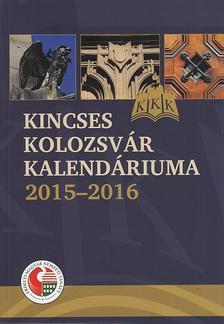- Kincses Kolozsvár kalendáriuma 2015-2016