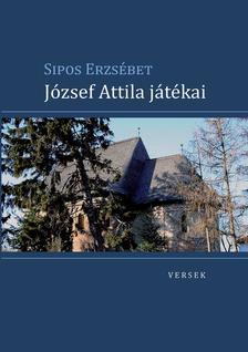 SIPOS ERZSÉBET - József Attila játékai
