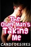 Desires Candi - The Older Man's Taking Me [eKönyv: epub,  mobi]