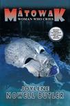 Butler Joylene Nowell - Mâtowak: Woman Who Cries [eKönyv: epub, mobi]
