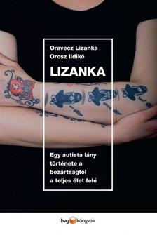 ORAVECZ LIZANKA - OROSZ ILDIKÓ - Lizanka - Egy autista lány története a bezártságtól a teljes élet felé [eKönyv: epub, mobi]