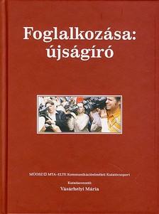 - FOGLALKOZÁSA: ÚJSÁGIRÓ