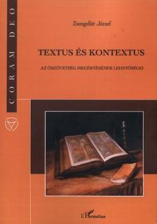 Zsengellér József - Textus és kontextus - Az Ószövetség megértésének lehetőségei