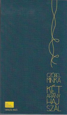 CZÓBEL MINKA - A két aranyhajszál