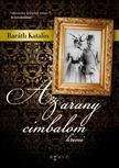 Baráth Katalin - Az arany cimbalom