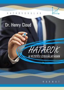 CLOUD, HENRY DR. - Határok a vezetés szolgálatában