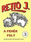 REJTŐ JENŐ - A fehér folt  [eKönyv: epub, mobi]<!--span style='font-size:10px;'>(G)</span-->