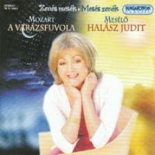 MOZART, W.A. - MOZART - A VARÁZSFUVOLA CD19451 MESÉLŐ: HALÁSZ JUDIT