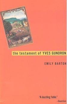 BARTON, EMILY - The Testament of Yves Gundron [antikvár]