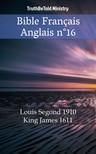 TruthBeTold Ministry, Joern Andre Halseth, Louis Segond - Bible Français Anglais n°16 [eKönyv: epub,  mobi]