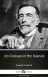 Delphi Classics Joseph Conrad, - An Outcast of the Islands by Joseph Conrad (Illustrated) [eKönyv: epub,  mobi]