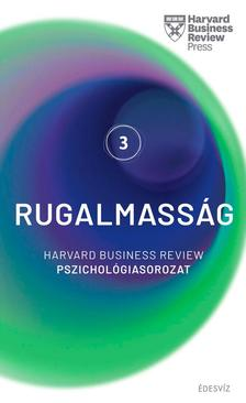 Harvard Business Review Press - Rugalmasság - Harvard Business Review Pszichológiasorozat