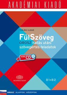 TERJÉKI ILDIKÓ - FülSzöveg - Orosz hallás utáni szövegértés feladatok B1 B2