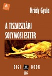 KRÚDY GYULA - A tiszaeszlári Solymosi Eszter [eKönyv: epub, mobi]<!--span style='font-size:10px;'>(G)</span-->