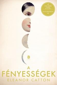 Eleanor Catton - A fényességek [eKönyv: epub, mobi]